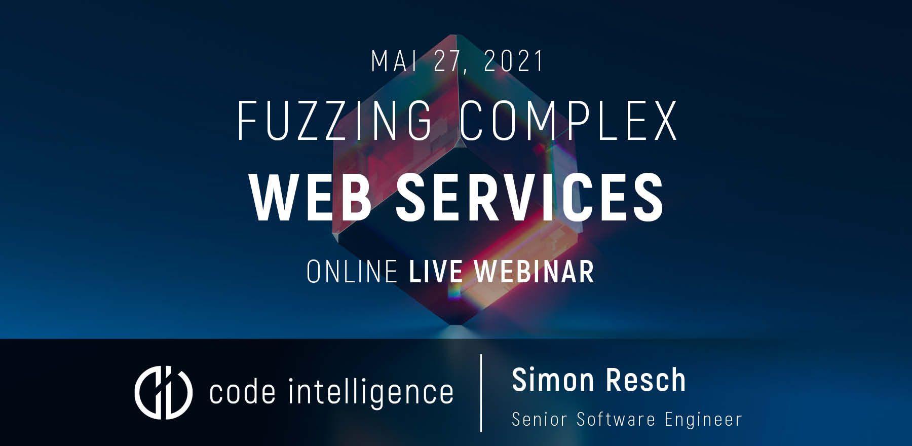 Fuzzing Complex Web Services Webinar